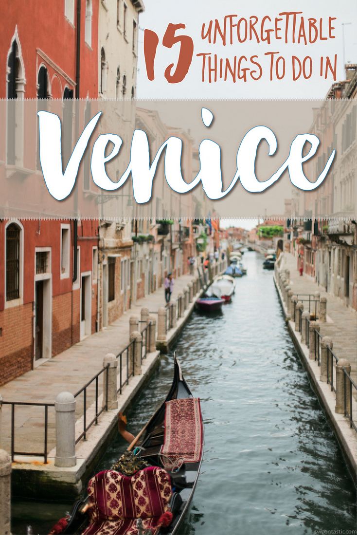 15 unforgettable things to do in venice italy!